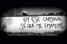 En ese carnaval  Sé que me enamoré  #muros #accionpoetica