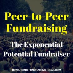 Rewarding-Fundraising-Ideas.com: Learn why Peer-to-Peer Fundraising is so powerful. I call it the Exponential Potential Fundraiser. Use your supporters networks to raise funds - Learn how...