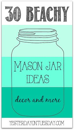 Thirty Beachy Mason Jar Ideas for decor, parties, memory keeping and more, Nautical and beach summer themed ideas..
