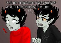 your_trigger_warnings_are_triggering_me_by_meiharu-d5j2mey