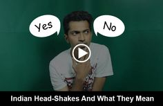 Indian Head-shakes And Their Meaning. Watch This Funny Video! http://www.thatsgoofy.com/indian-head-shakes-and-their-meaning-watch-this-funny-video/