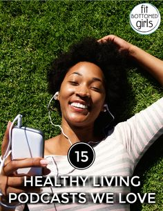 15 Healthy Living Podcasts We Love
