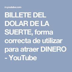BILLETE DEL DOLAR DE LA SUERTE, forma correcta de utilizar para atraer DINERO - YouTube