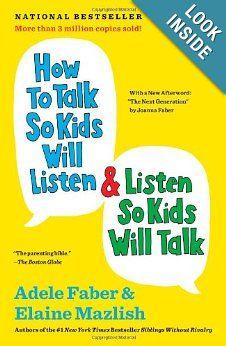 How to Talk So Kids Will Listen & Listen So Kids Will Talk: Adele Faber, Elaine Mazlish: Amazon.com: Books
