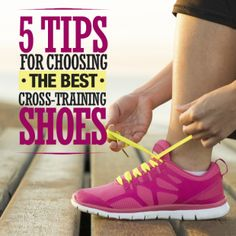 5 Tips for Choosing the Best Cross-Training Shoes