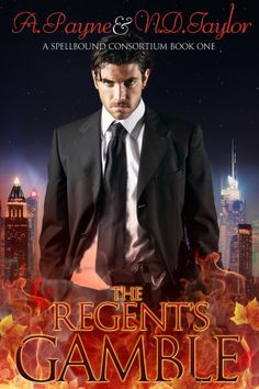 The Regents Gamble (A Spellbound Consortium) by A. Payne, N.D. Taylor www.amazon.com/dp/B00HLX4SJS