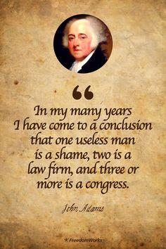 90 Miles From Tyranny : John Adams On The Most Useless Thing of All. Wise Quotes, Quotable Quotes, Famous Quotes, Great Quotes, Funny Quotes, Inspirational Quotes, Lyric Quotes, Movie Quotes, Sayings