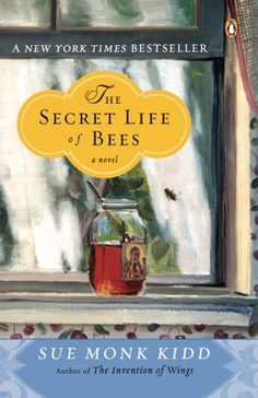 The Secret Life Of Bees By Sue Monk Kidd Set In South Carolina Tells Story Lily Owens Whose Has Been Shaped Around