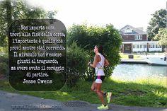 514.Non importa cosa trovi alla fine della corsa, l'importante è quello che provi mentra stai correndo. Il miracolo non è essere giunti al traguardo, ma avere avuto il coraggio di partire. Jesse Owens