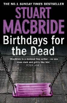 Birthdays for the Dead / Stuart MacBride (2012) Detective Inspector Ash Henderson