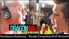 Dragon Ball -  Abertura em Português (BR) - Fantástica Aventura (Full Ve...