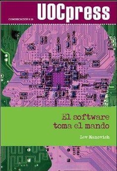 El software toma el control.  Un clásico del futuro.  Sobre la teoría del software cultural.