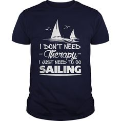 LIMITED EDITION- NEED TO GO SAILING T-shirts