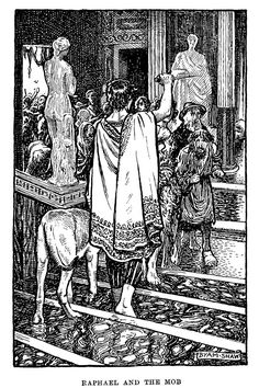 Byam Shaw - Raphael and the Mob. Illustration from a 1914 edition of Charles Kingsley's 1853 novel Hypatia. Picture is from Chapter 6, page 91. 1914