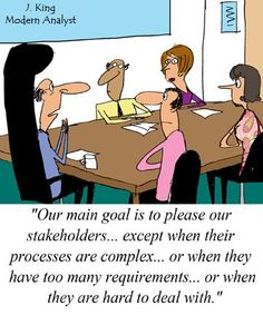 Humor - Cartoon: Business Analyst's Goal: To Please the Stakeholders...