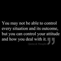 Quote on control, outcome, attitude, deal.