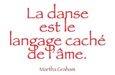 💃Dance is the hidden language of the soul. Martha Graham, Some Quotes, Best Quotes, Optimist Quotes, I Will Rise, Learn A New Language, French Quotes, Dirty Dancing, Lets Dance
