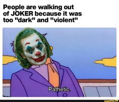 """People are walking out of JOKER because it was too """"dark"""" and """"violent"""" - iFunny :) Joker Meme, Funny Batman Memes, Funny Joker, Funny Comics, Funny Memes About Girls, Funny Relatable Memes, Funny Emails, Im Just Tired, Funny Instagram Memes"""