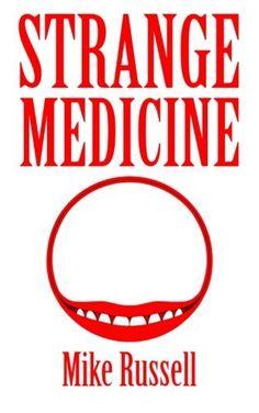 Strange Medicine by Mike Russell http://www.amazon.com/dp/1522945385/ref=cm_sw_r_pi_dp_QJcsxb1F7MJBZ