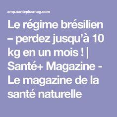 Le régime brésilien – perdez jusqu'à 10 kg en un mois ! | Santé+ Magazine - Le magazine de la santé naturelle