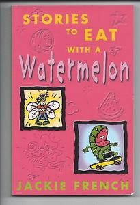 Jackie French Stories TO EAT With A Watermelon Australian Author Children'S PB 0207197385   eBay Australian Authors, Watermelon, French, Eat, French Language, French Resources