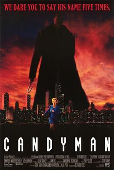 Directed by Bernard Rose.  With Virginia Madsen, Xander Berkeley, Tony Todd, Kasi Lemmons. The Candyman, a murderous soul with a hook for a hand, is accidentally summoned to reality by a skeptic grad student researching the monster's myth.