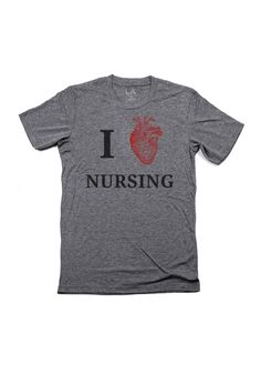 I Love Nursing Shirt - from Lamp Apparel www.LampApparel.com
