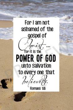 For I Am Not Ashamed of the Gospel of Christ Romans 1:16 Scripture Downloadable Printable Beach Quote Passage Power God LDS Missionary JPG