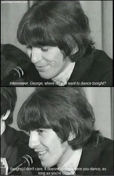 Love this quote: 'It doesn't matter where you dance, as long as you're dancing' George Harrison John Lennon, Great Bands, Cool Bands, 90s Grunge, Beatles Funny, The Quarrymen, Bug Boy, Indie, Memes
