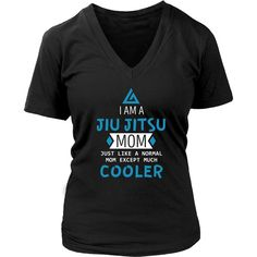 Show how much you love Brazilian Jiu Jitsu wearing I am a Jiu Jitsu Mom Just like a normal Mom except much cooler. Check more Brazilian Jiu Jitsu tees & apparel
