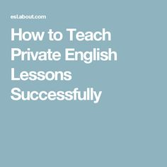 How to Teach Private English Lessons Successfully