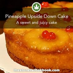 Pineapple Upside Down Canna-Cake from the The Stoner's Cookbook (http://www.thestonerscookbook.com/recipe/pineapple-upside-down-canna-cake)