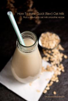 How To Make Quick (Raw) Oat Milk and A Few Notes on Oats . use gluten free, wheat free rolled oats Milk Smoothie Recipes, Milk Recipes, Raw Food Recipes, Dairy Free Diet, Gluten Free Oats, Yummy Drinks, Healthy Drinks, Eating Healthy, How To Make Oats