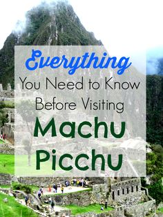 Machu Picchu: What You Need to Know Before Visiting #Peru