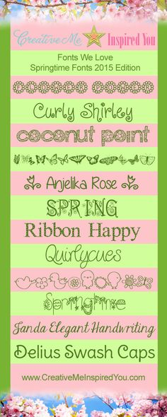 Spring Fonts 2015 - CreativeMeInspiredYou.com  ~~ {12 Free fonts w/ direct download links - be careful - if you click the link you just downloaded the font!}