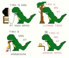 Cross stitch pattern set, cute Tyrannosaurus Rex being good at video games and hairdressing and bad at climbing trees and drinking games    This is