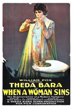 """Theda Bara """"When a woman sins"""" 1918, Silent Movie Poster.  Too bad a lot of her movies have been lost."""