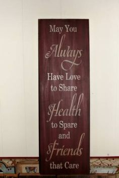 Handmade~This primitive wood sign has been painted and stenciled by me. You will have your choice of colors. It has been painted black underneath and top coated in burgundy, sanded and distressed for more of a primitive look for you primitive country decor. Measures 7.5 x 24 long Saying on sign, May You Always Have Love to Share, Health to Spare, Friends That Care. ***Click on link below order button to see sign done in tan topcoat with black underneath, with mustard and burgundy letteri