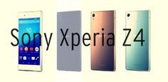 Sony Xperia Z4 is Not The 2015 Flagship it's Exclusive for Japan : Here is it's Specification analysis