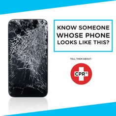 Know someone whose phone looks like this! Spread the word about CPR Cell Phone Repair!
