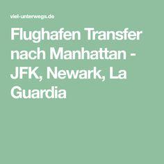 Flughafen Transfer nach Manhattan - JFK, Newark, La Guardia