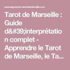 Tarot de Marseille   Guide d interprétation complet - Apprendre le Tarot de  Marseille, le Tarot Divinatoire 4f9ede0f300b