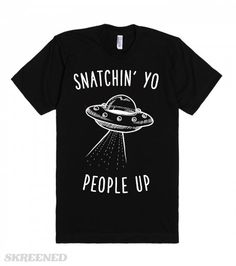 """Aliens: Snatchin' Yo People Up. A hilarious take on the youtube celebrity Antoine Dodson song """"Snatchin' Yo People Up."""" So y'all need to hide yo kids, hide yo wife, and hide yo husband cause they abductin' everybody out here."""