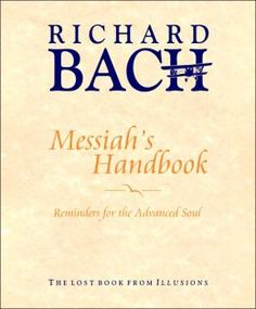 BARNES & NOBLE | Messiah's Handbook: Reminders for the Advanced Soul by Richard Bach | Hardcover The 'best parts' from Illusions.