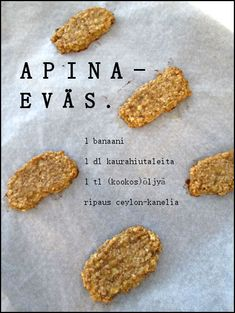 Tupakeittiössä: Apinaeväs Baby Food Recipes, Baking Recipes, Snack Recipes, Healthy Baking, Healthy Snacks, Healthy Recipes, B Food, Love Food, Just Dream