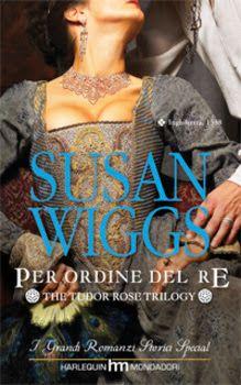 I miei magici mondi: Recensione: Per ordine del re di Susan Wiggs