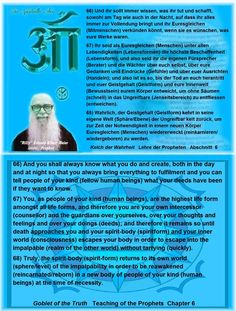 66) And you shall always know what you do and create, both in the day and at night so that you always bring everything to fulfilment and you can tell people of your kind (fellow human beings) what your deeds have been if they want to know.  68) Truly, the spirit-body (spirit-form) returns to its own world (sphere/level) of the impalpability in order to be reawakened (reincarnated/reborn) in a new body of people of your kind (human beings) at the time of necessity.