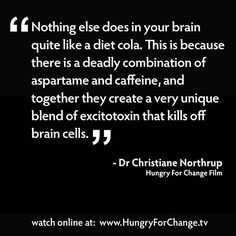 Truth. Aspartame damages the brain at any dose: http://www.collective-evolution.com/2012/10/06/aspartame-damages-the-brain-at-any-dose/