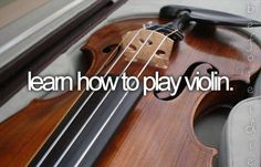 learn to play violin!!!
