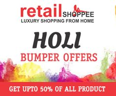 Holi special offer.Get up to 50% off on all product. visit:http://www.retailshoppee.com/